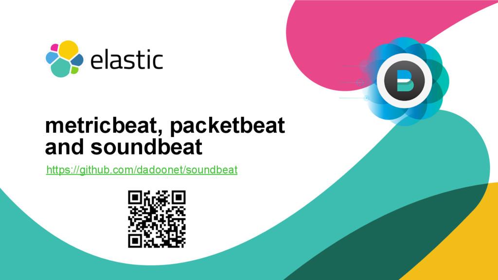 ‹#› https://github.com/dadoonet/soundbeat metri...