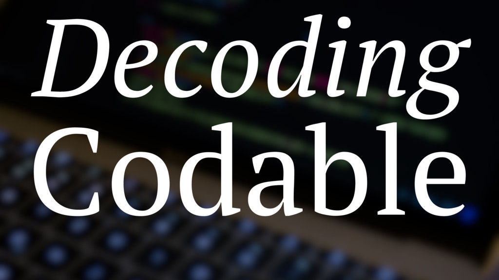 Decoding Codable