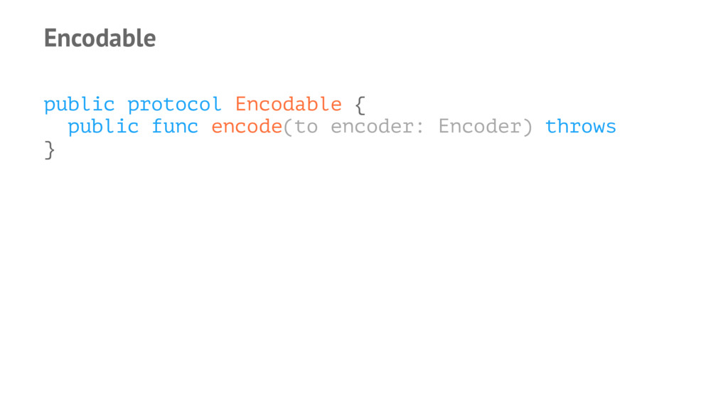 Encodable public protocol Encodable { public fu...
