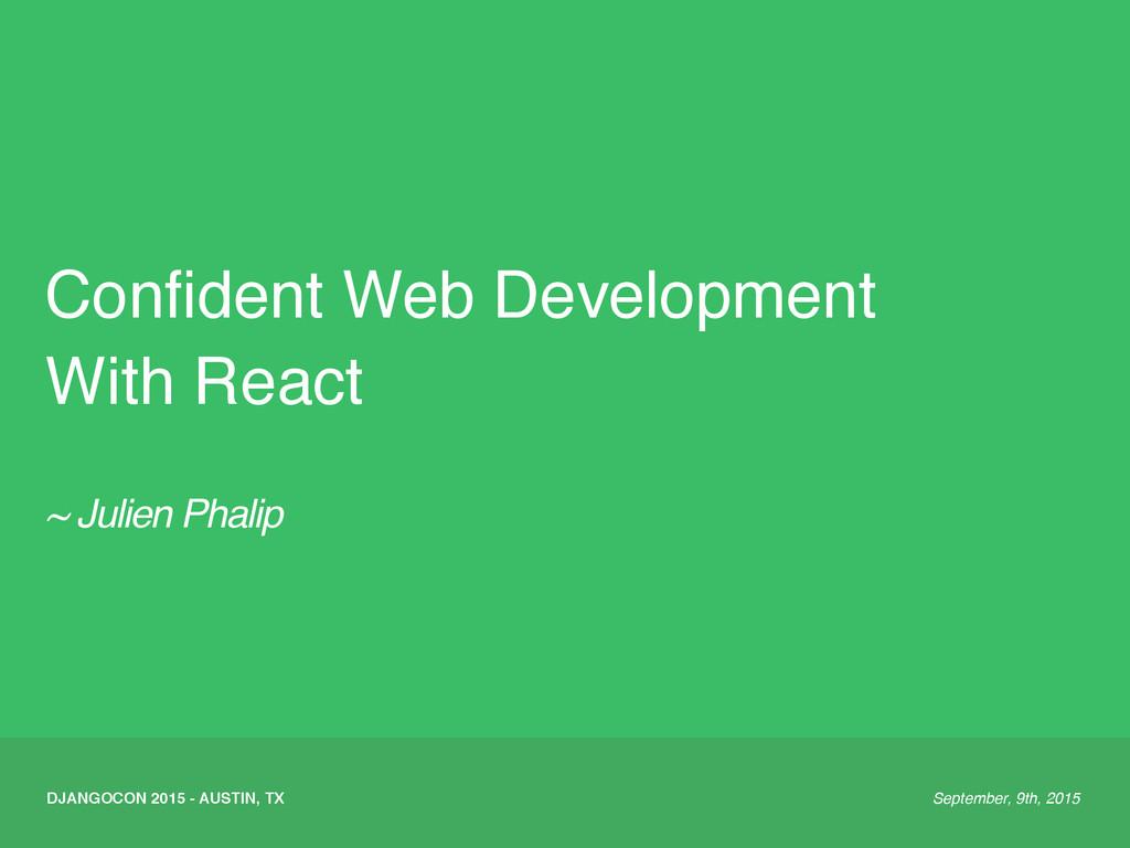 ~ Julien Phalip Confident Web Development With R...