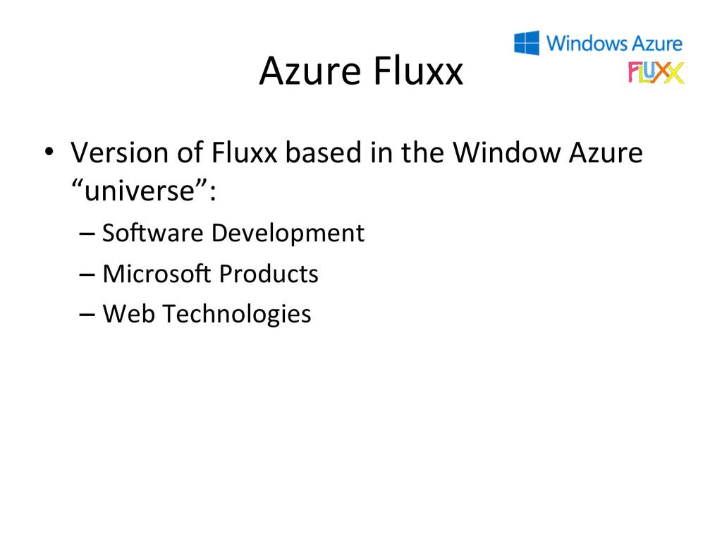 Azure Fluxx  • Version of Fluxx ...