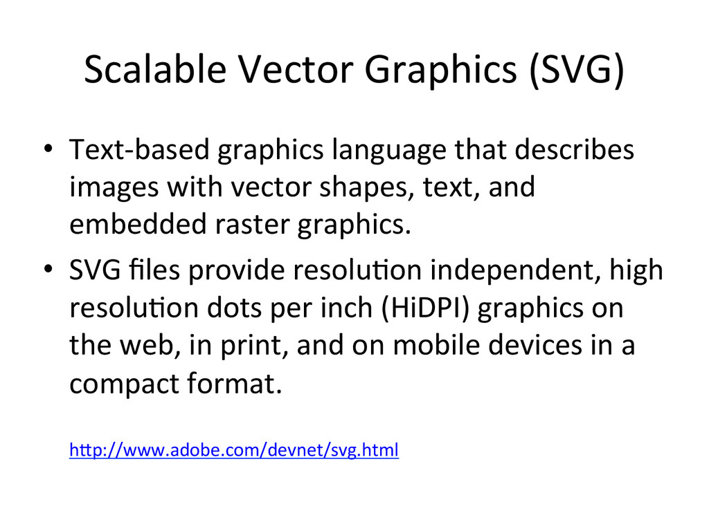 Scalable Vector Graphics (SVG)  • ...