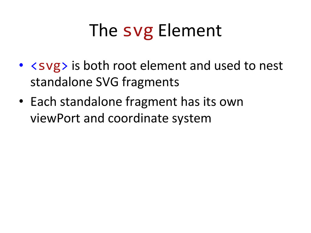 The svg Element  • <svg> is bot...