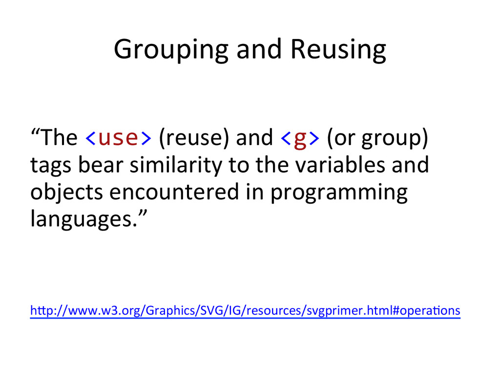 """Grouping and Reusing    """"The <us..."""