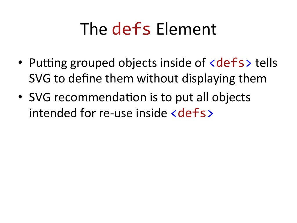 The defs Element  • Puxng grouped...