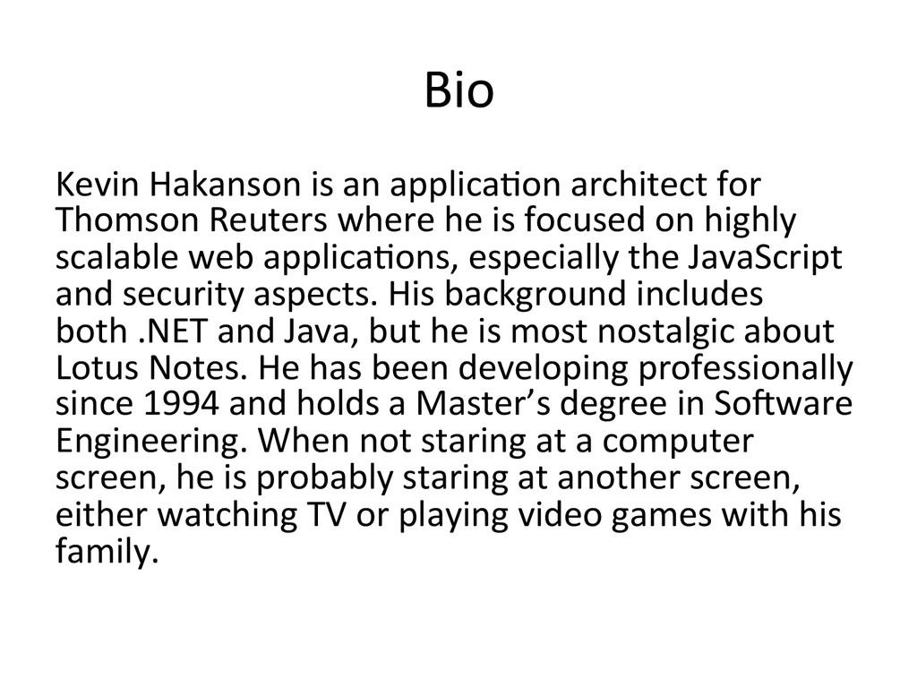 Bio  Kevin Hakanson is an applic...