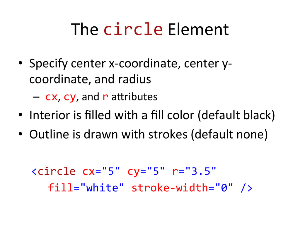The circle Element  • Specify cent...