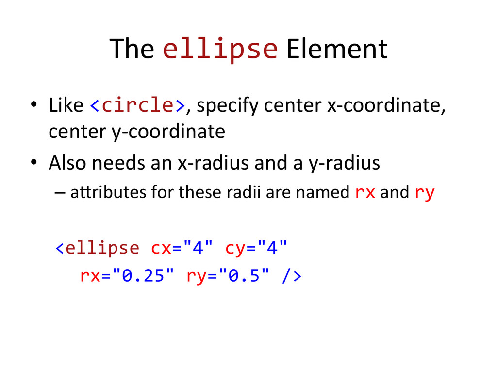The ellipse Element  • Like <circl...