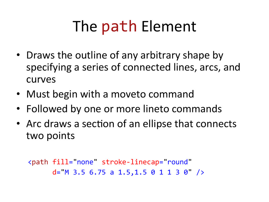 The path Element  • Draws the o...