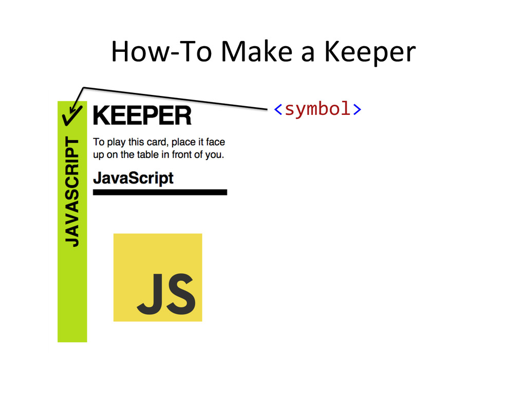 How-‐To Make a Keeper  <symbol>