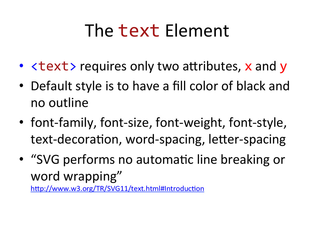 The text Element  • <text> require...