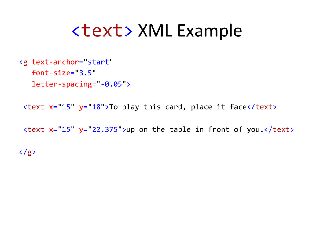<text> XML Example  <g text-‐ancho...