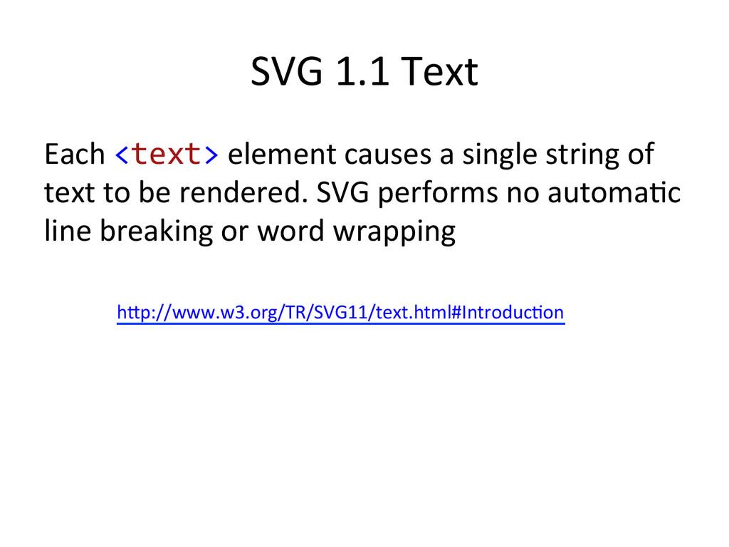 SVG 1.1 Text  Each <text> elemen...