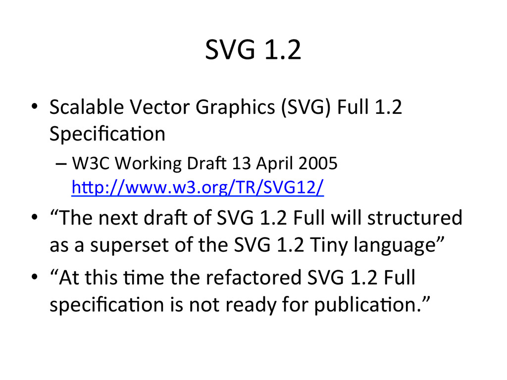 SVG 1.2  • Scalable Vector Graphic...