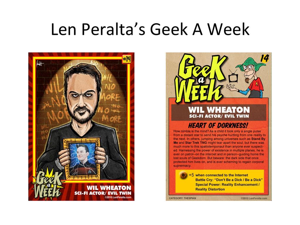 Len Peralta's Geek A Week