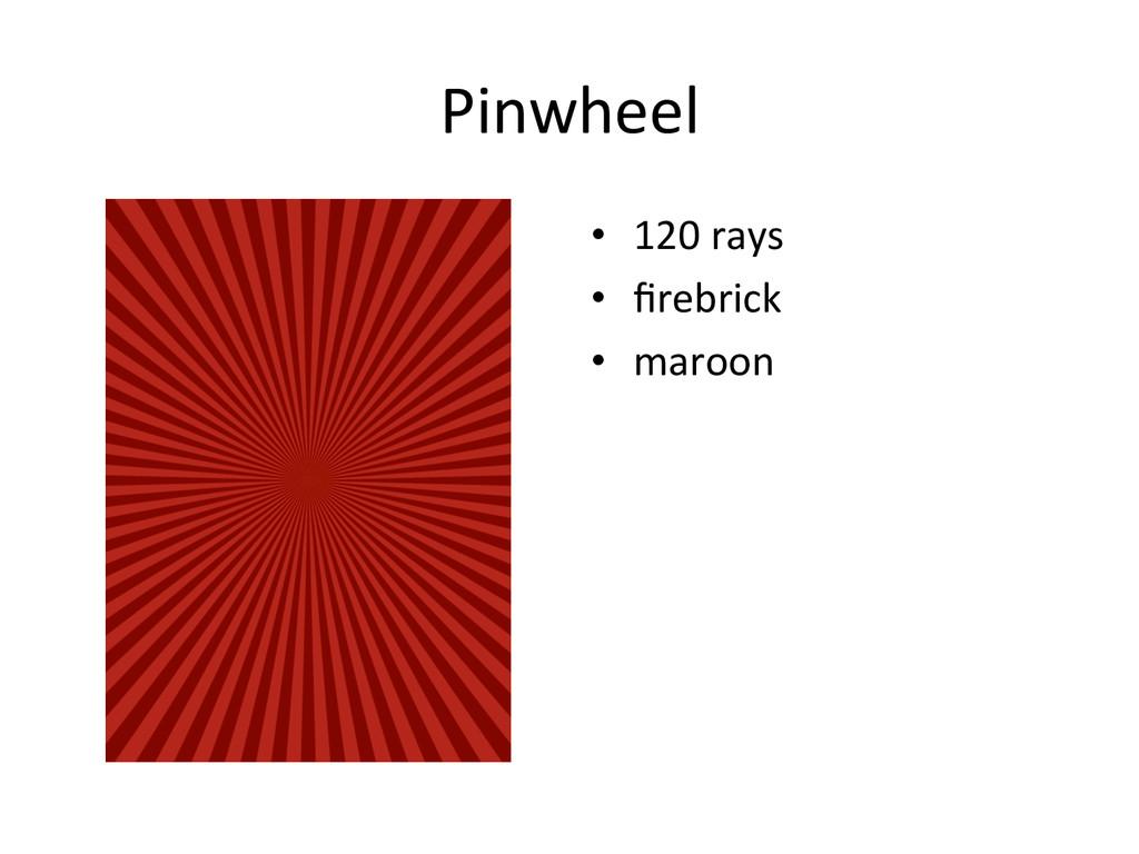 Pinwheel  • 120 rays  • firebrick ...