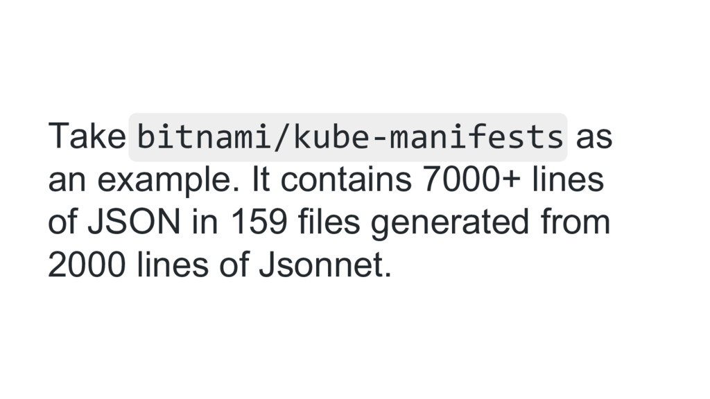 Take bitnami/kube-manifests as an example. It c...