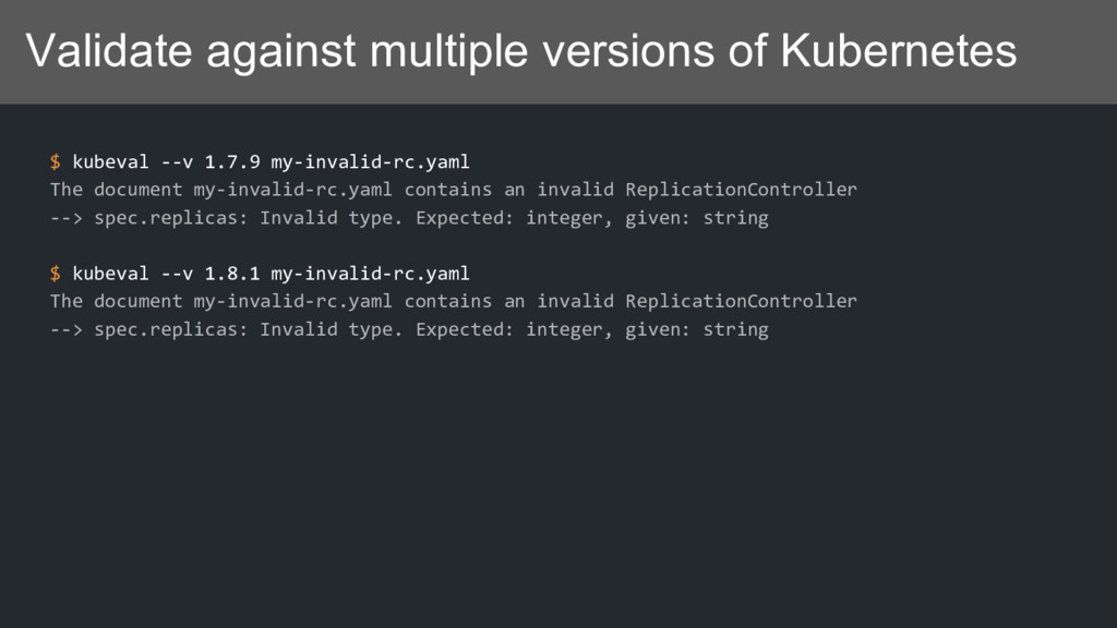Validate against multiple versions of Kubernete...