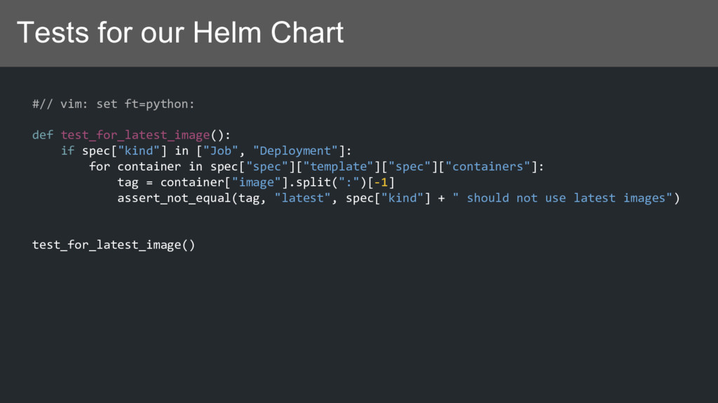 Tests for our Helm Chart #// vim: set ft=python...
