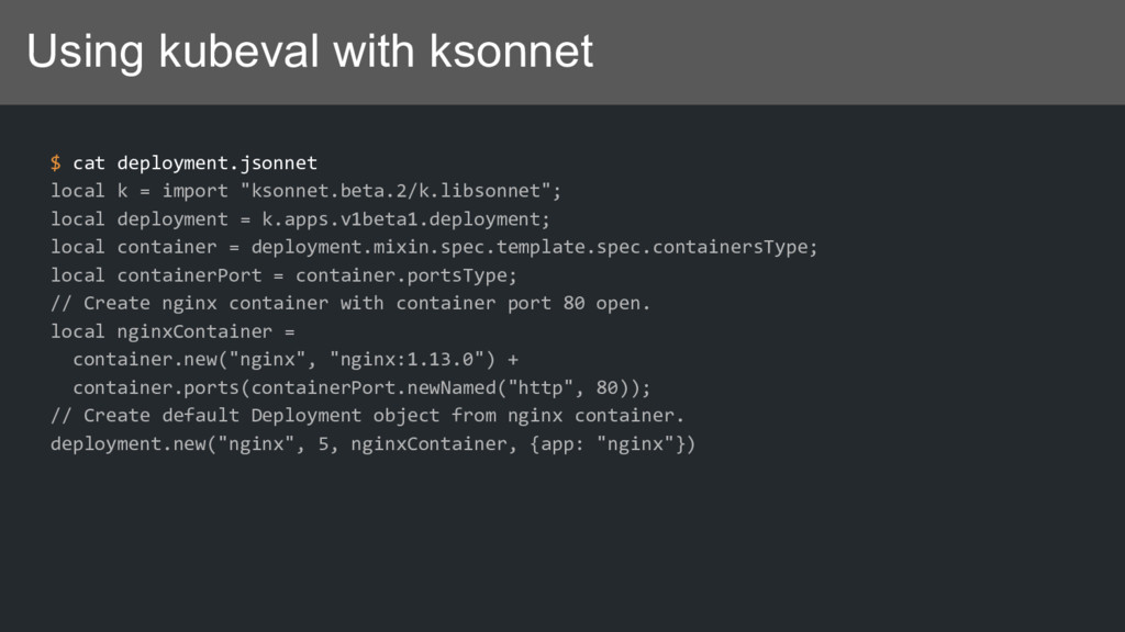 Using kubeval with ksonnet $ cat deployment.jso...