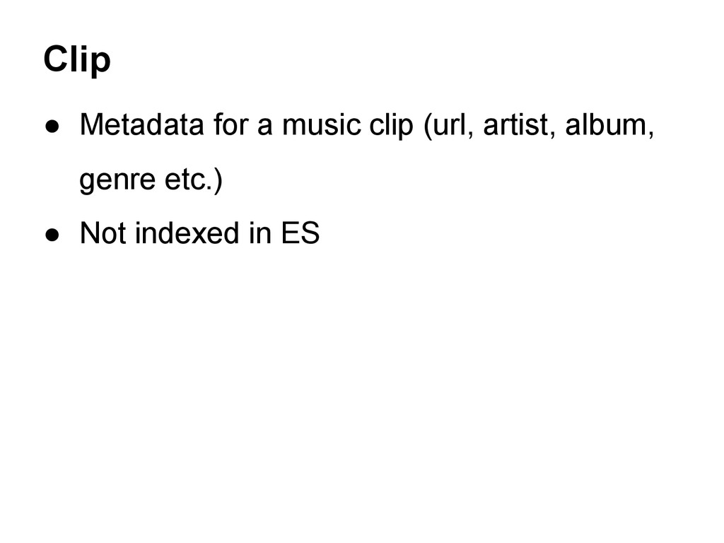 ● Metadata for a music clip (url, artist, album...