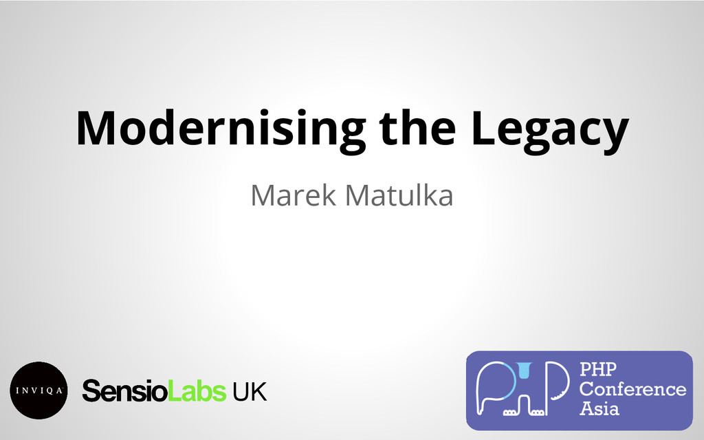Modernising the Legacy Marek Matulka UK