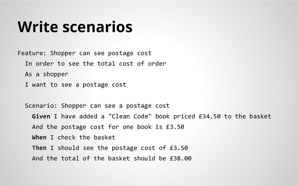 Write scenarios Feature: Shopper can see postag...