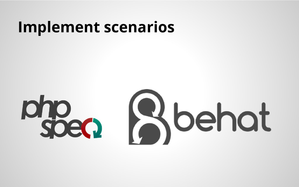 Implement scenarios