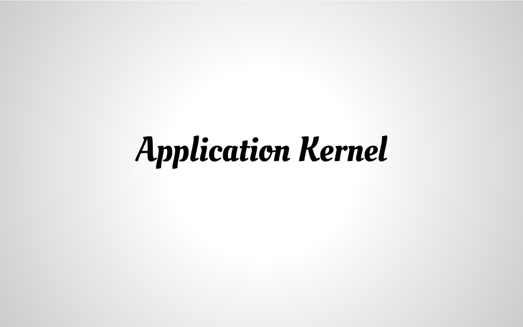 Application Kernel