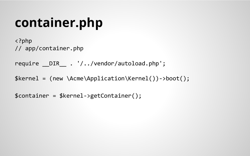 container.php <?php // app/container.php requir...