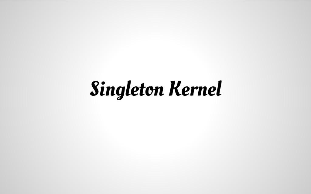 Singleton Kernel