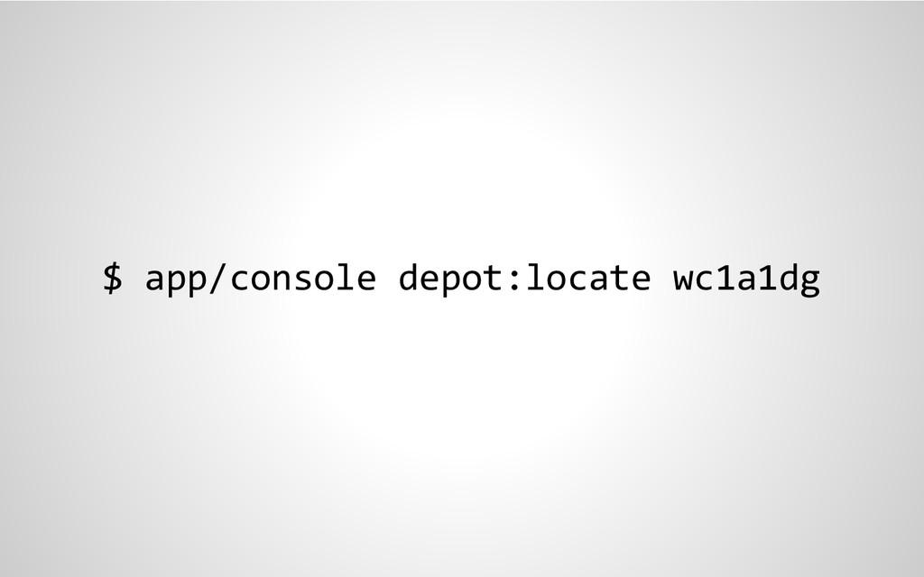 $ app/console depot:locate wc1a1dg