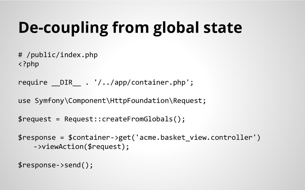 De-coupling from global state # /public/index.p...