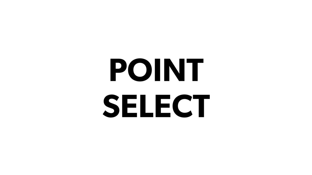 POINT SELECT