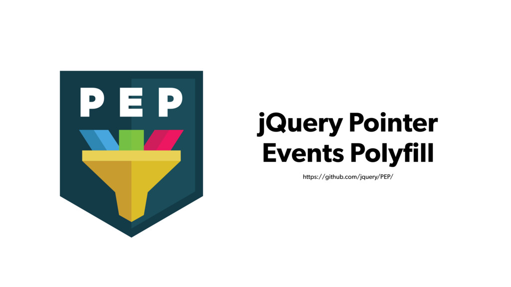 jQuery Pointer Events Polyfill https://github.co...