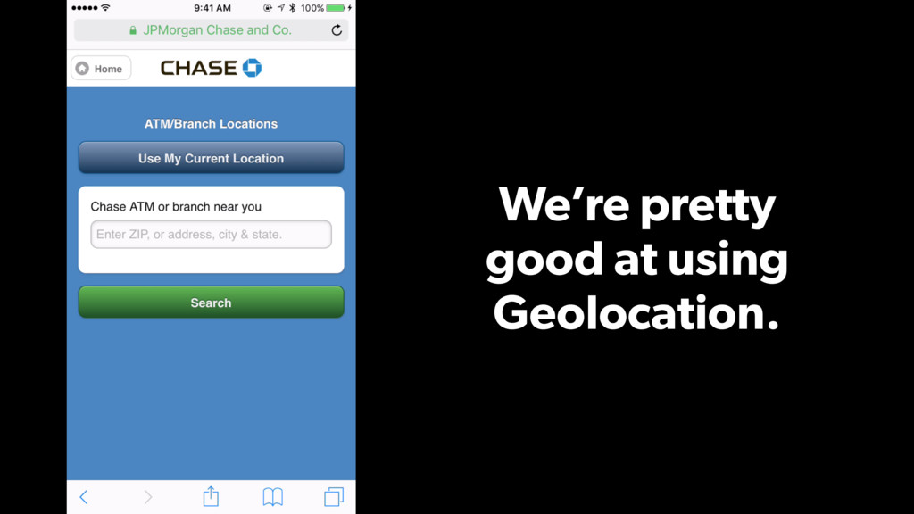 We're pretty good at using Geolocation.