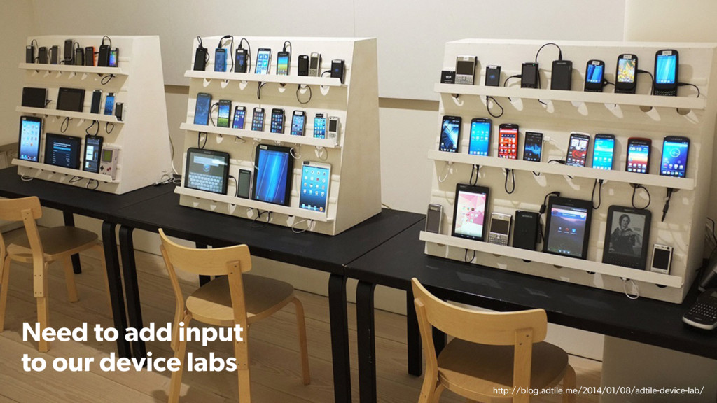 Need to add input to our device labs http://blo...