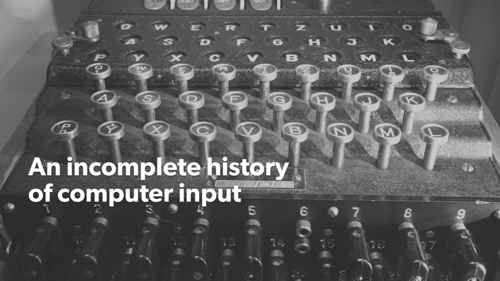 An incomplete history of computer input