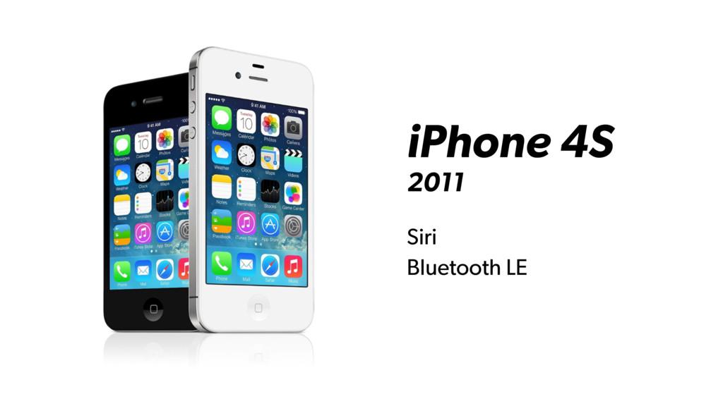 iPhone 4S 2011 Siri Bluetooth LE