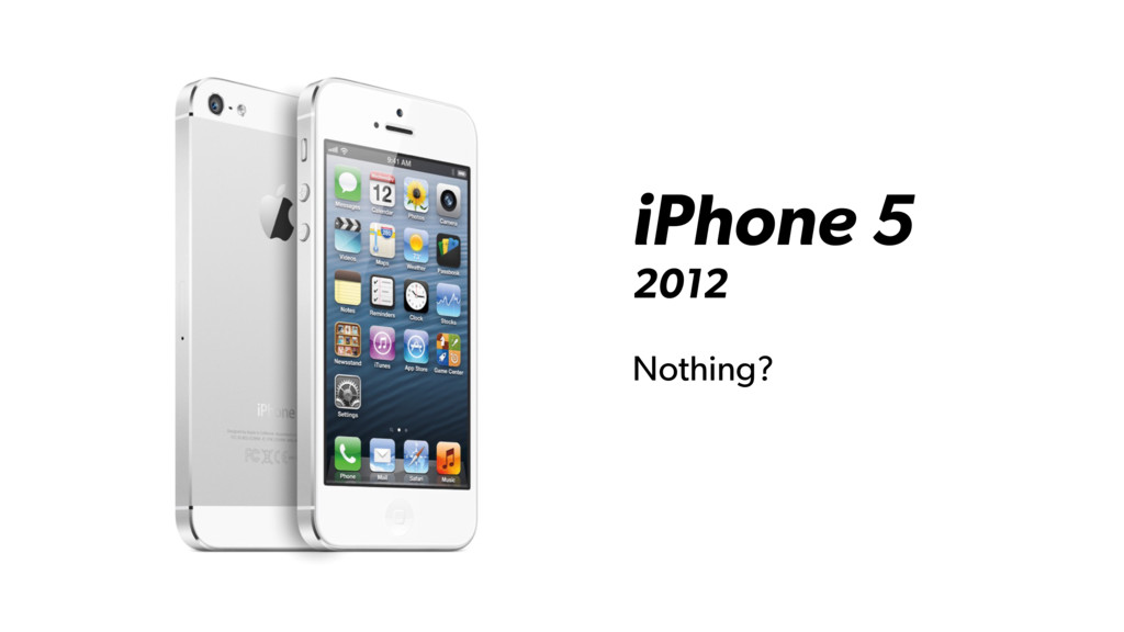 iPhone 5 2012 Nothing?