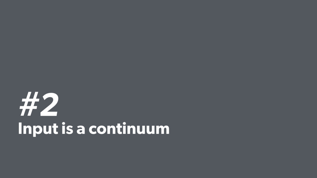 #2 Input is a continuum