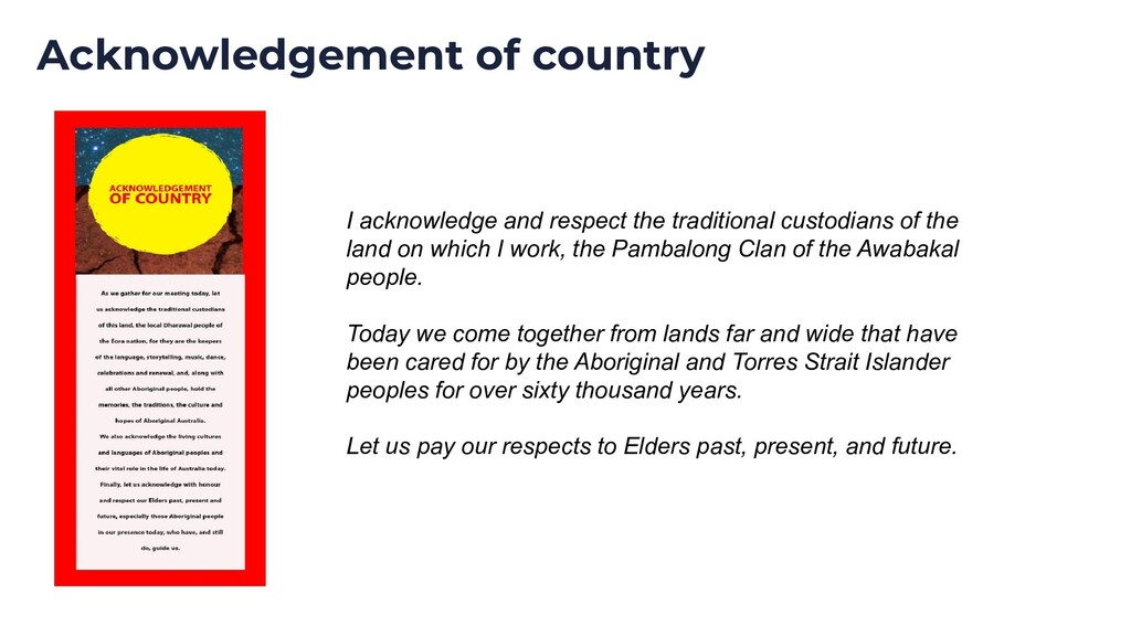 Acknowledgement of country I acknowledge and re...