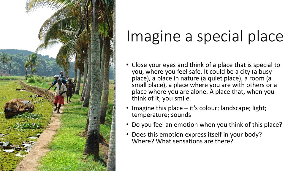 Imagine a special place • Close your eyes and t...