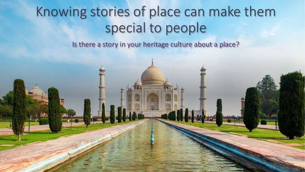 Knowing stories of place can make them special ...