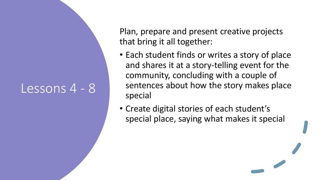 Lessons 4 - 8 Plan, prepare and present creativ...