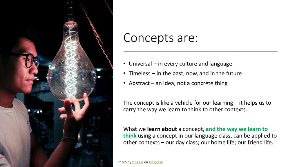 Concepts are: • Universal – in every culture an...