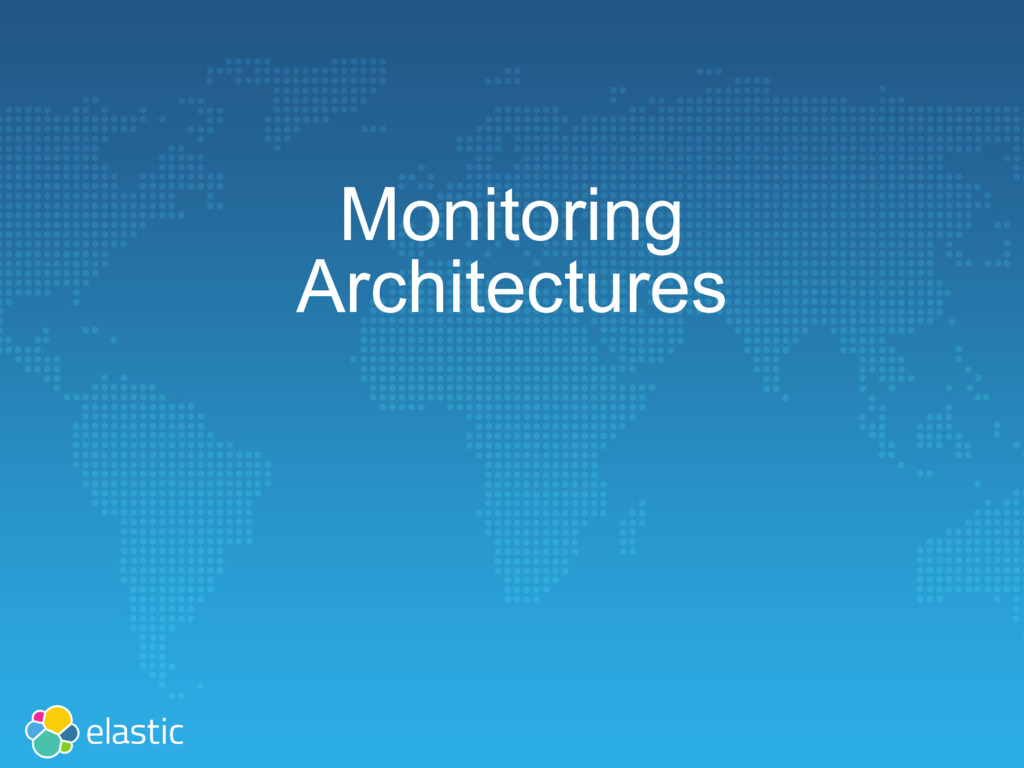 Monitoring Architectures
