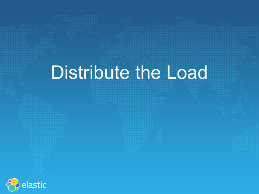 Distribute the Load
