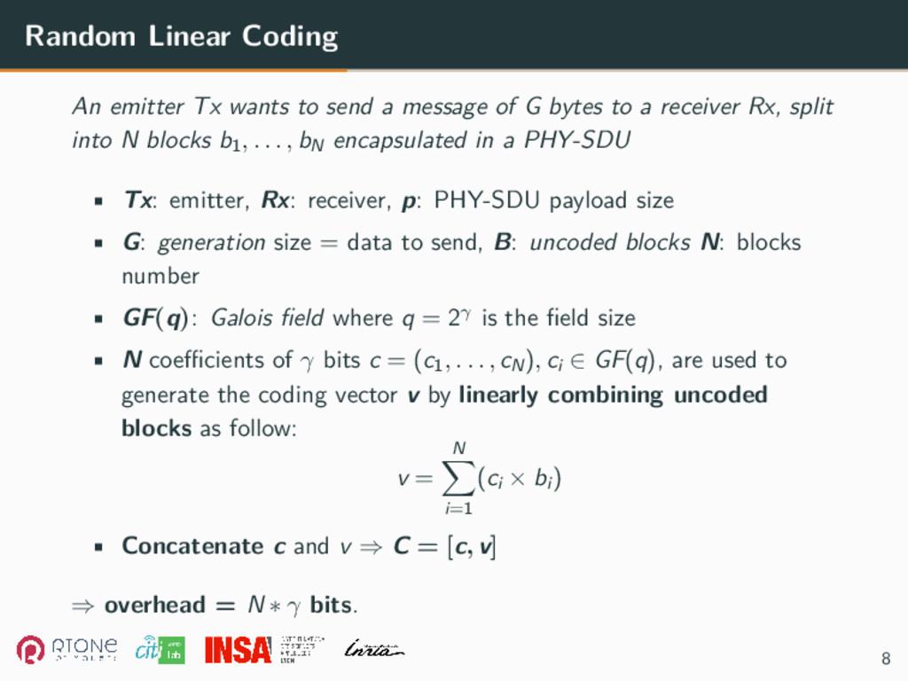 Random Linear Coding An emitter Tx wants to sen...