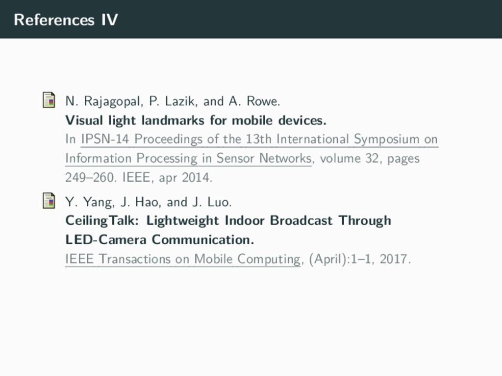 References IV N. Rajagopal, P. Lazik, and A. Ro...